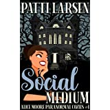 Social Medium (Alice Moore Paranormal Cozy Mysteries Book 1)