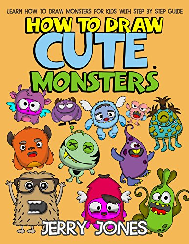 How to Draw Cute Monsters: Learn How to Draw Monsters for Kids with Step by Step Guide (How to Draw Book for Kids 1) -