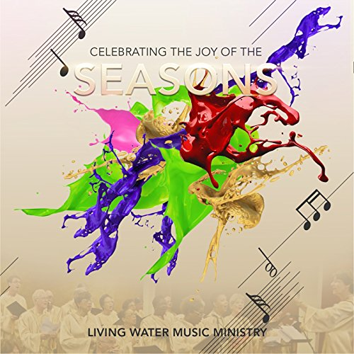 Living Water Music Ministry - Celebrating the Joys of the Seasons 2017