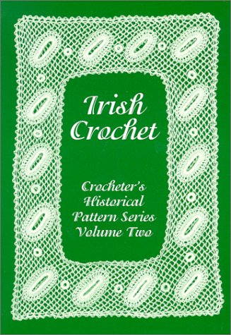 Irish Crochet Crocheters Historical Pattern Series Volume Two