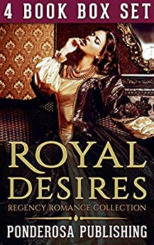 Download for free Royal Desires: Regency Romance Collection
