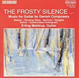 The Frosty Silence: Music for Guitar by Danish Composers