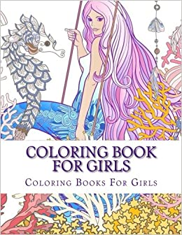 Coloring Book For Girls (Cute Girls, Kids Coloring Books Ages 2-4, 4 ...