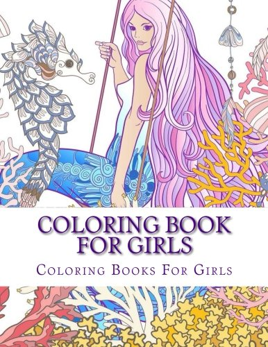 Read Online Coloring Book For Girls (Cute Girls, Kids Coloring Books Ages 2-4, 4-8, 9-12) PDF