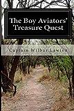 The Boy Aviators' Treasure Quest, Wilbur Lawton, 1500268933