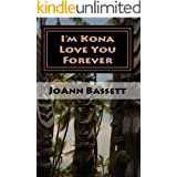 I'm Kona Love You Forever (Islands of Aloha Mystery Series Book 6)