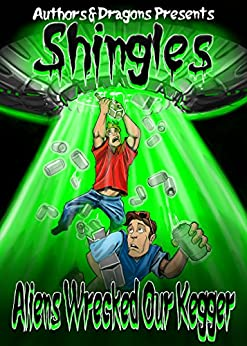 Aliens Wrecked Our Kegger (Shingles Book 4) by [Hayes, Drew, Dragons, Authors and]