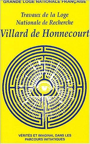 En ligne Travaux de la Loge nationale de recherches Villard de Honnecourt n° 59 - Vérités et imaginal dans les parcours initiatiques pdf, epub