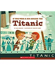 If You Were a Kid Aboard the Titanic (If You Were a Kid)