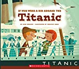 img - for If You Were a Kid Aboard the Titanic book / textbook / text book