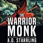 The Warrior Monk: A Seventeen Series Short Story #4 | AD Starrling