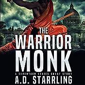 The Warrior Monk: A Seventeen Series Short Story #4 | AD Starrling