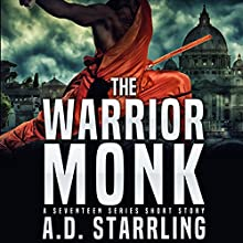 The Warrior Monk: A Seventeen Series Short Story #4 Audiobook by AD Starrling Narrated by Michael Bower