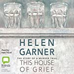 This House of Grief: The Story of a Murder Trial | Helen Garner