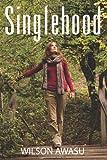 Singlehood, Wilson Awasu, 1478706384