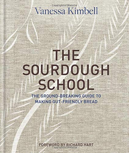 The Sourdough School: The Ground-Breaking Guide to Making Gut-Friendly Bread by Kyle Books