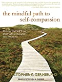 img - for The Mindful Path to Self-Compassion: Freeing Yourself from Destructive Thoughts and Emotions book / textbook / text book