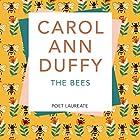 The Bees Hörbuch von Carol Ann Duffy Gesprochen von: Carol Ann Duffy