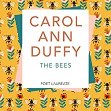 The Bees Audiobook by Carol Ann Duffy Narrated by Carol Ann Duffy