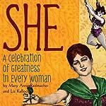 She: A Celebration of Greatness in Every Woman | Mary Anne Radmacher,Liz Kalloch
