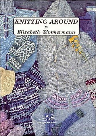Knitting around elizabeth zimmermann 9780942018035 amazon books fandeluxe Choice Image