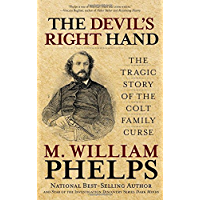 The Devil's Right Hand: The Tragic Story of the Colt Family Curse