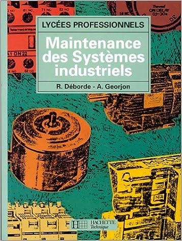 En ligne téléchargement gratuit Maintenance des systèmes industriels : [lycées professionnels] pdf, epub
