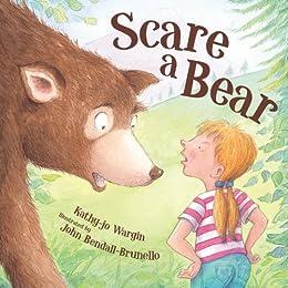 Scare a Bear - Kindle edition by Kathy-jo Wargin, John ...