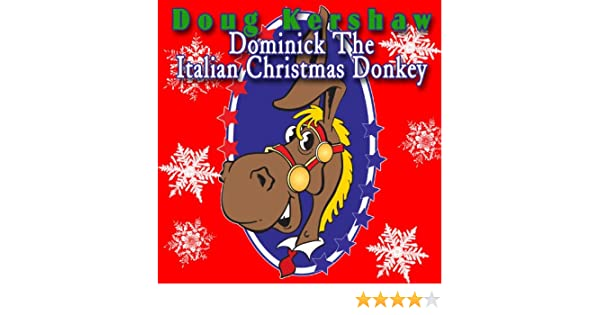 dominick the italian christmas donkey by doug kershaw on amazon music amazoncom