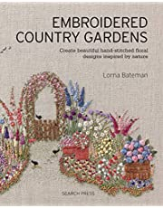 Embroidered Country Gardens: Create beautiful hand-stitched floral designs inspired by nature