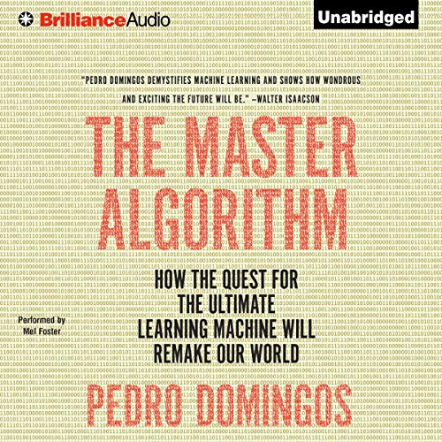 The Master Algorithm: How the Quest for the