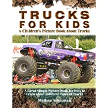 Trucks for Kids: A Children's Picture Book about Trucks: A Great Simple Picture Book for Kids to Learn about Different Types of Trucks