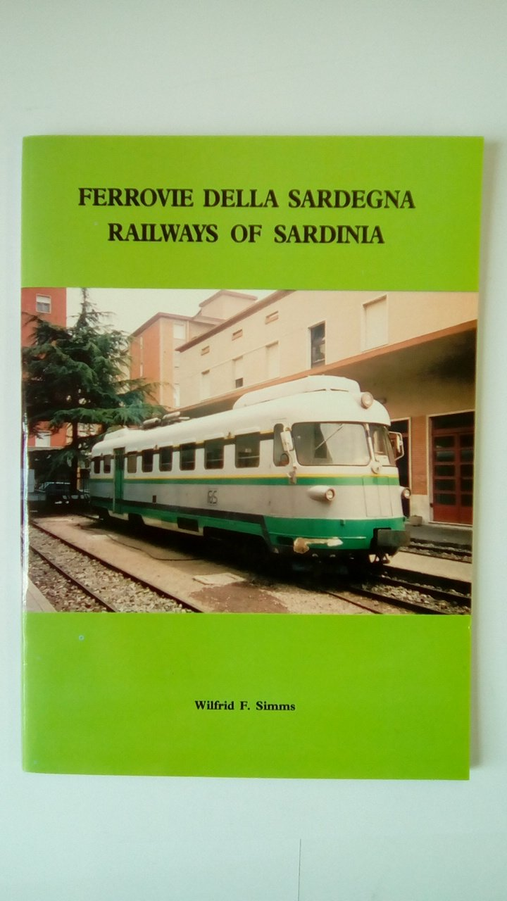 Ferrovie della Sardegna: Railways of Sardinia: Amazon.it: Simms, W.: Libri  in altre lingue