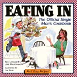 Eating in: The Official Single Man's Cookbook