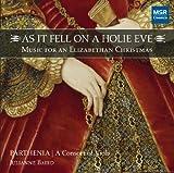 As It Fell On A Holie Eve: Music for an Elizabethan Christmas
