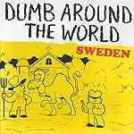 Dumb Around the World: Sweden |  Reader's Digest - editor