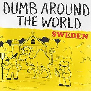 Dumb Around the World: Sweden Audiobook