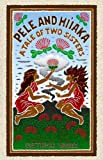 Pele and Hi'iaka, A Tale of Two Sisters