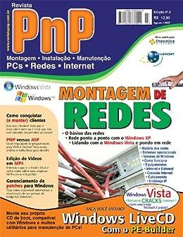 PnP Digital nº 3 - Montagem de redes, Windows Vista, LiveCD com o BartPE, VirtualDub, PHP versus ASP, conquistar e manter os clientes por [Campos, Iberê M.]