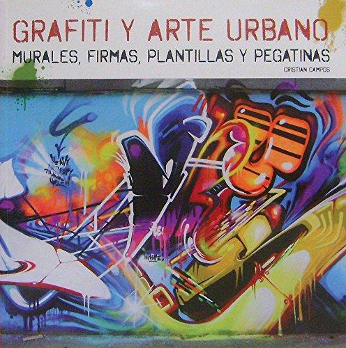 Descargar Libro Grafiti Y Arte Urbano - Murales, Firmas, Plantillas Y Pegatinas Aa.vv.