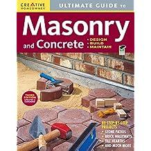 Ultimate Guide: Masonry & Concrete, 3rd Edition: Design, Build, Maintain