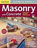 Ultimate Guide: Masonry & Concrete, 3rd edition: Design, Build, Maintain (Home Improvement)