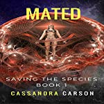 Mated: Saving the Species, Book 1 | Cassandra Carson