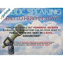 Public Speaking - Zero to Hero in 3 Days
