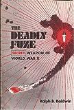 The Deadly Fuze, Ralph B. Baldwin, 0891410872