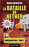 Gameknight999, tome 2 : La Bataille du Nether par Cheverton