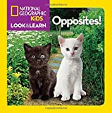 National Geographic Kids Look and Learn: Opposites! (Look & Learn)