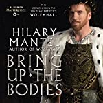Bring Up the Bodies: A Novel | Hilary Mantel