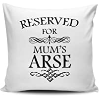 CCOVER Mum Mumy Pillowcase, Reserved For Mum's Arse Funny Novelty Gift Cushion Cover 40x40/45x45/50x50