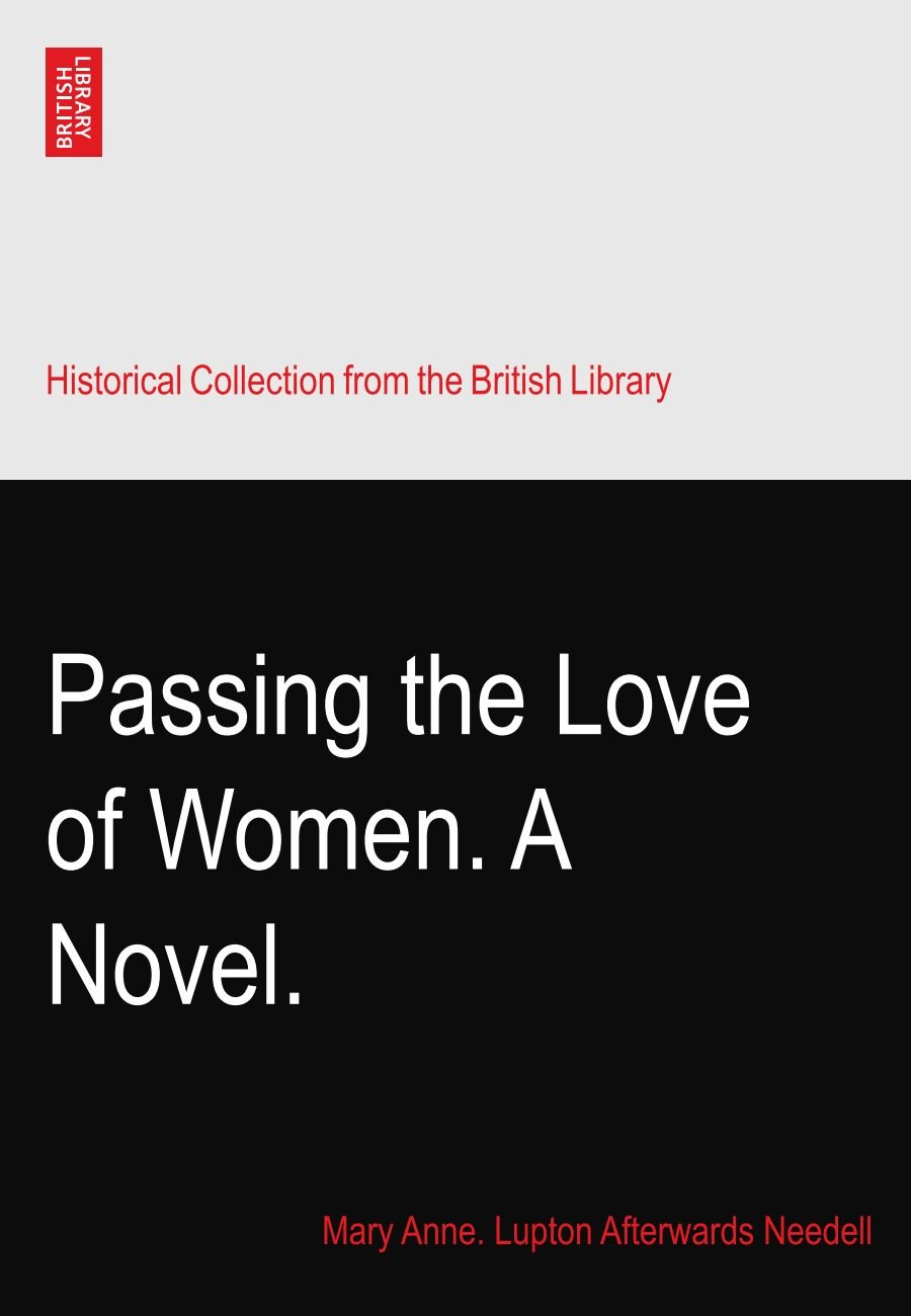 Passing the Love of Women. A Novel. pdf